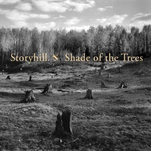 Storyhill - Shade of the Trees