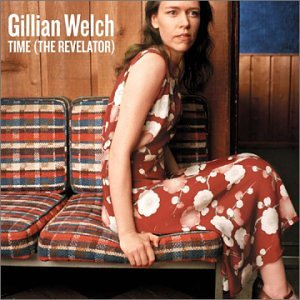 Gillian Welch - Time the Relevator